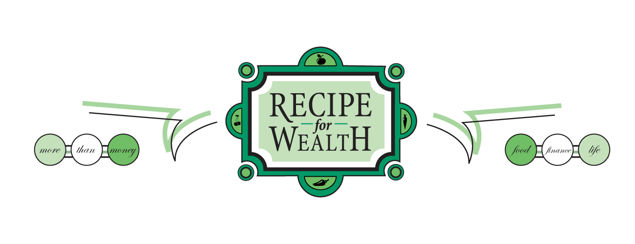 Recipe for Wealth